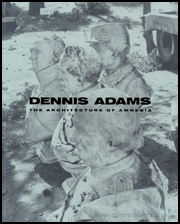 Dennis Adams : The Architecture of Amnesia
