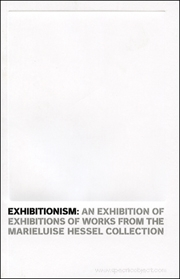 Exhibitionism : An Exhibition of Exhibitions of Works from the Marieluise Hessel Collection