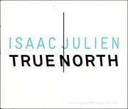 Isaac Julien : True North