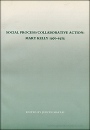Social Process / Collaborative Action : Mary Kelly 1970 - 1975