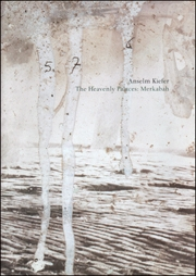 Anselm Kiefer : The Heavenly Palaces / Merkabah