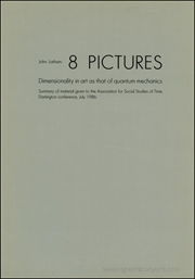 8 Pictures : Dimensionality in Art as that of Quantum Mechanics : Summary of Material Given to the Association for Social Studies, of Time, Dartington Conference, July 1986