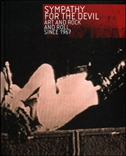 Sympathy for the Devil : Art and Rock and Roll Since 1967