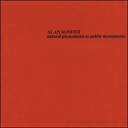 Alan Sonfist : Natural Phenomena as Public Monuments