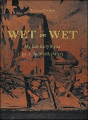 Wet on Wet : My Late Early Styles (pt. 1 : the Middle Period)