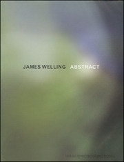 James Welling : Abstract