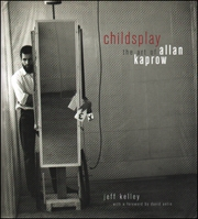 Childsplay : The Art of Allan Kaprow
