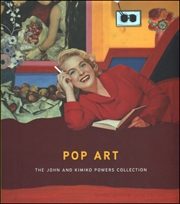 Pop Art : The John and Kimiko Powers Collection