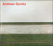 Andreas Gursky : Photographs from 1984 to the Present