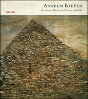 Anselm Kiefer : The Seven Heavenly Palaces 1973 -2001