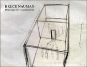 Bruce Nauman : Drawings for Installations