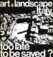 Art and Landscape of Italy, Too Late to be Saved?