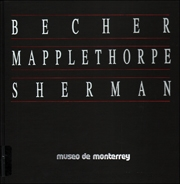 Becher, Mapplethorpe, Sherman