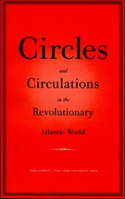 Circles and Circulations in the Revolutionary Atlantic World