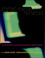 Digital Media Revisited : Theoretical and Canceptual Innovations in Digital Domains