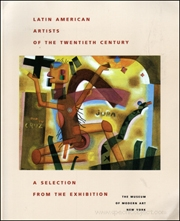 Latin American Artists of the Twentieth Century : A Selection from the Exhibition