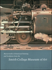 Masterworks of American Painting and Sculpture from the Smith College Collection