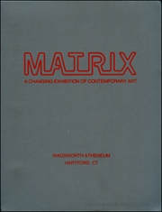 Matrix : A Changing Exhibition of Contemporary Art