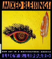 Mixed Blessings : New Art in Multicultural America