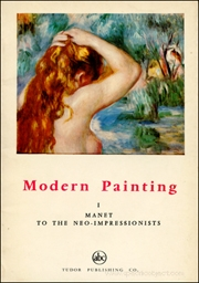 Modern Painting I : Manet to the Neo-Impressionist