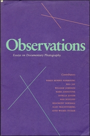 Observations : Essays on Documentary Photography