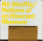 Re-Shuffle / Notions of an Itinerant Museum