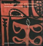 Space Abstraction and Freedom : Twentieth-Century Art from the Collection of Mary and Jim Patton