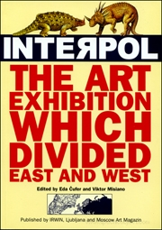 Interpol : The Art Exhibition which Divided East and West