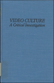 Video Culture : A Critical Investigation