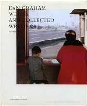 Dan Graham : Works, and Collected Writings