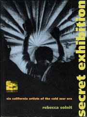 Secret Exhibition : Six California Artists of the Cold War Era