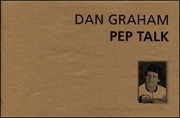 Pep Talk 3 : Dan Graham Pep Talk