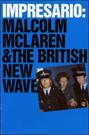Impresario : Malcolm McLaren and the British New Wave