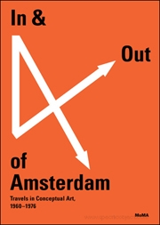 In & Out of Amsterdam : Travels in Conceptual Art, 1960 - 1976