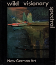 Wild Visionary Spectral : New German Art