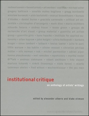 Institutional Critique : An Anthology of Artists' Writings