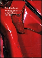 John Chamberlain : A Catalogue Raisonné of the Sculpture 1954-1985