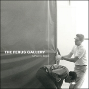 The Ferus Gallery : A Place to Begin