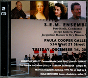 S.E.M. Ensemble at PCG Dec. 16, 2003 : Wolff, la Guerre, Schroeder, Kotik, Neuwirth