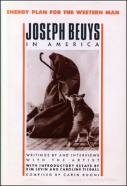 Energy Plan for the Western Man : Joseph Beuys in America, Writings by and Interviews with the Artist