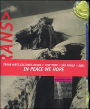 Trans > Arts. Cultures. Media > New York > São Paulo > 2001 : In Peace We Hope