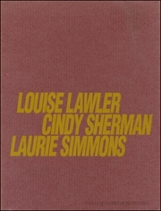Louise Lawler / Cindy Sherman / Laurie Simmons