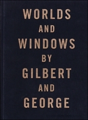 Worlds and Windows by Gilbert & George