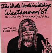 The Whole World is Watching : Weatherman '69