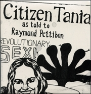 Citizen Tania : As Told to Raymond Pettibon