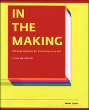 In the Making : Creative Options for Contemporary Art