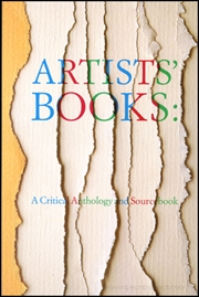 Artists' Books : A Critical Anthology and Sourcebook / A Special Digested Edition