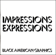 Impressions Expressions : Black American Graphics