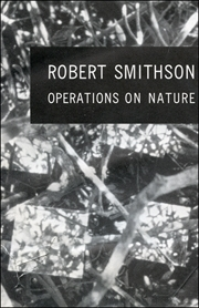 Robert Smithson : Operations on Nature