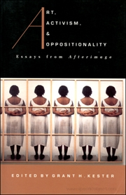 Art, Activisim, & Oppositionality : Essays from Afterimage